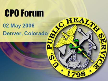 CPO Forum 02 May 2006 Denver, Colorado. HSOs Are The 4 th largest category (829) The most diverse category The future of the Corps! Strength Through Diversity!