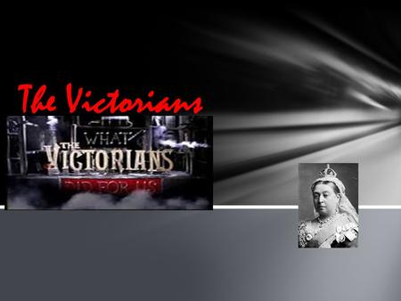 The Victorians. If you come to school dirty you will b sent to the washroom or back home. If you want more information read on!... Introduction.