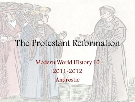The Protestant Reformation Modern World History 10 2011-2012 Androstic.