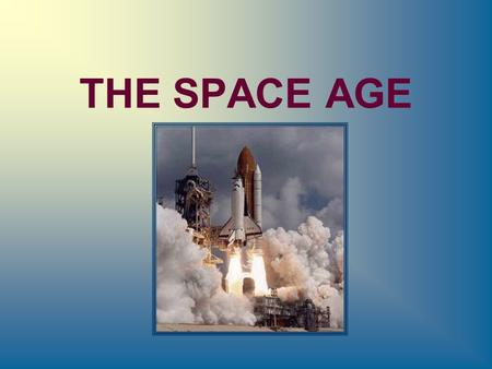 THE SPACE AGE. The Space Race (1957-1975) In the aftermath of World War II, the Soviet Union and the United States captured Germany rocketry, designs.