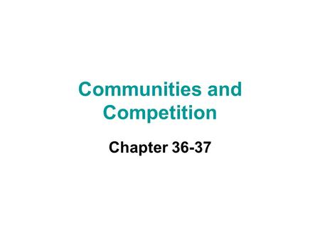 Communities and Competition Chapter 36-37. Defenses against Predation Coevolution –reciprocal evolutionary adaptations occur in two or more different.