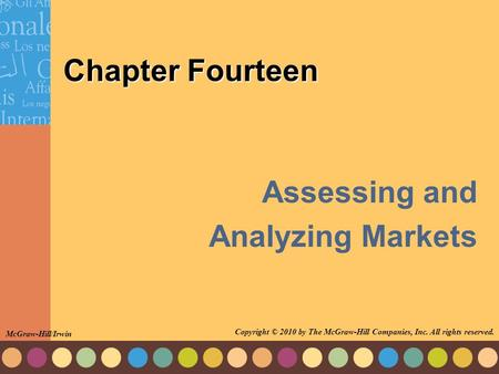Chapter Fourteen Assessing and Analyzing Markets McGraw-Hill/Irwin Copyright © 2010 by The McGraw-Hill Companies, Inc. All rights reserved.