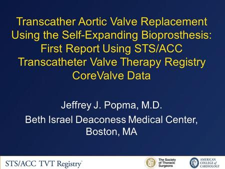 Transcather Aortic Valve Replacement Using the Self-Expanding Bioprosthesis: First Report Using STS/ACC Transcatheter Valve Therapy Registry CoreValve.