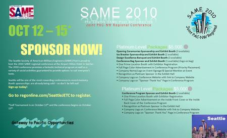 OCT 12 – 15* SPONSOR NOW! The Seattle Society of American Military Engineers (SAME) Post is proud to host the 2010 SAME regional conference at the Airport.