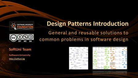 Design Patterns Introduction General and reusable solutions to common problems in software design SoftUni Team Software University