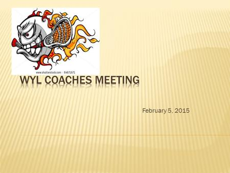 February 5, 2015.  Mission statement  What does success look like?  Coaching philosophies  Coaching resources  Keys to running successful practices.
