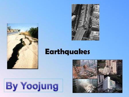 Earthquakes What is an earthquake? E arthquakes start by the plates underneath the ground. W hen earthquakes start they have a humongous shake that can.