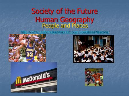 Society of the Future Human Geography People and Places