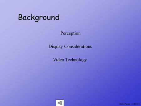 Rick Parent - CIS681 Background Perception Display Considerations Video Technology.