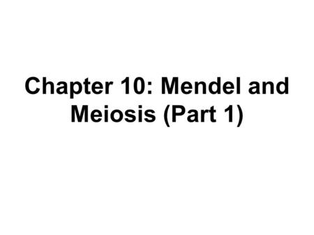Chapter 10: Mendel and Meiosis (Part 1). 1. In the mid- nineteenth century, Gregor Mendel, an Austrian monk, carried out important studies of heredity.