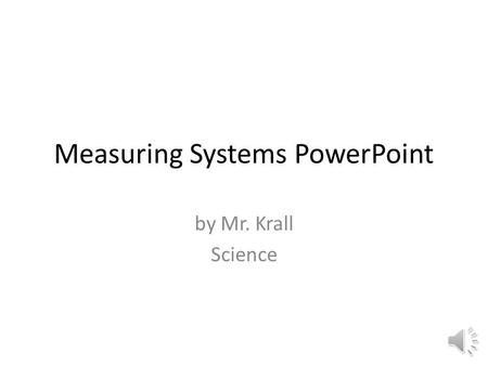Measuring Systems PowerPoint by Mr. Krall Science.