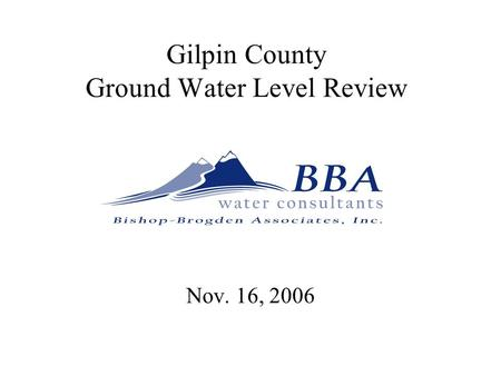 Gilpin County Ground Water Level Review Nov. 16, 2006.