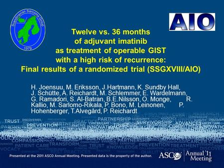 Twelve vs. 36 months of adjuvant imatinib as treatment of operable GIST with a high risk of recurrence: Final results of a randomized trial (SSGXVIII/AIO)