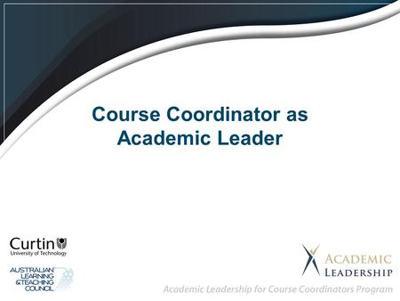 Course Coordinator as Academic Leader. The Team!
