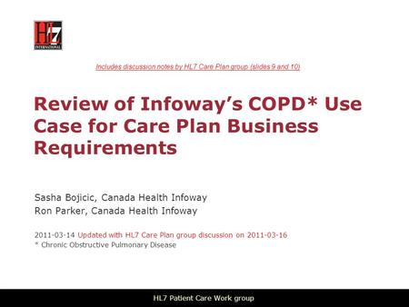 Review of Infoway's COPD* Use Case for Care Plan Business Requirements Sasha Bojicic, Canada Health Infoway Ron Parker, Canada Health Infoway 2011-03-14.