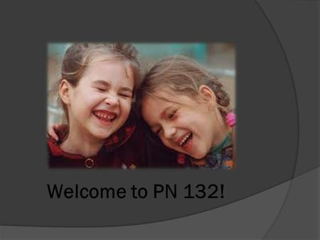 Welcome to PN 132!. Instructor Info  Melonie Jones RN, BSN  Office hours and tutoring by appointment  100 building—Faculty Prep Room  Phone number: