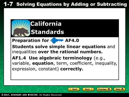 Evaluating Algebraic Expressions 1-7 Solving Equations by Adding or Subtracting Preparation for AF4.0 Students solve simple linear equations and inequalities.