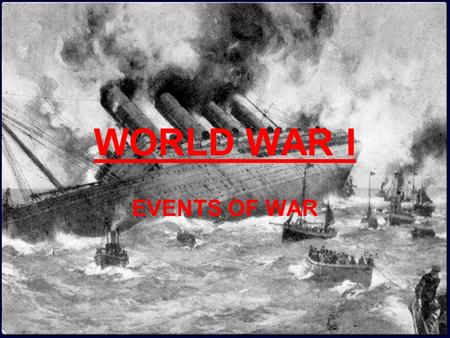 WORLD WAR I EVENTS OF WAR. However, we traded food, weapons, oil, steel, and other goods far more with the Allied Powers than with the Central Powers.