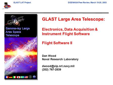 GLAST LAT ProjectDOE/NASA Peer Review, March 19-20, 2003 GLAST Large Area Telescope: Electronics, Data Acquisition & Instrument Flight Software Flight.