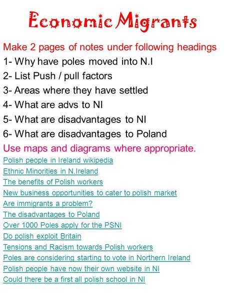 Economic Migrants Make 2 pages of notes under following headings 1- Why have poles moved into N.I 2- List Push / pull factors 3- Areas where they have.