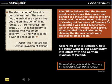 Discussion According to this quotation, how did Hitler want to put Lebensraum into effect with the German invasion of Poland? According to this quotation,
