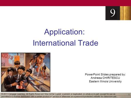 PowerPoint Slides prepared by: Andreea CHIRITESCU Eastern Illinois University Application: International Trade 1 © 2011 Cengage Learning. All Rights Reserved.