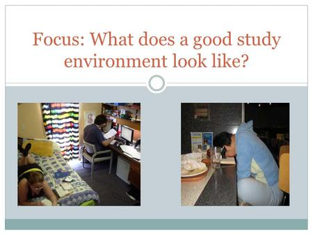 Focus: What does a good study environment look like?