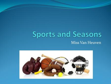 Miss Van Heuven. PLHS Sports Seasons FallWinterSpring Cross Country (M,W)Basketball (M,W)Badminton (M,W) Field Hockey (W)Soccer (M,W)Baseball (M) Football.