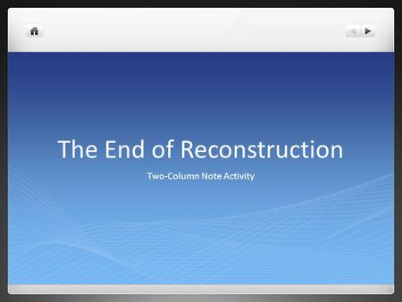 The End of Reconstruction Two-Column Note Activity.