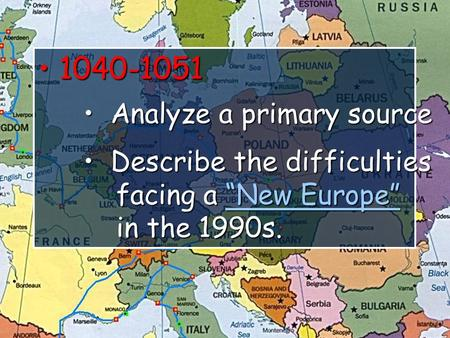 "1040-1051 1040-1051 Analyze a primary source Analyze a primary source Describe the difficulties Describe the difficulties facing a ""New Europe"" facing."