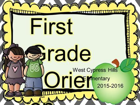 West Cypress Hills Elementary 2015-2016. First Grade schedule 2015-2016 7:45-8 Announcements, Morning Work Class Meeting 8-9 The Daily Five {Guided.