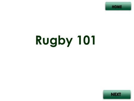 Rugby 101 HOME. Categories HOME OFFENSE DEFENSE MISC. RUGBY.