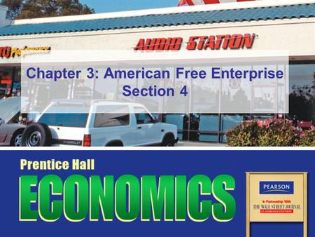 Chapter 3: American Free Enterprise Section 4. Slide 2 Copyright © Pearson Education, Inc.Chapter 3, Section 4 Objectives 1.Explain the U.S. political.