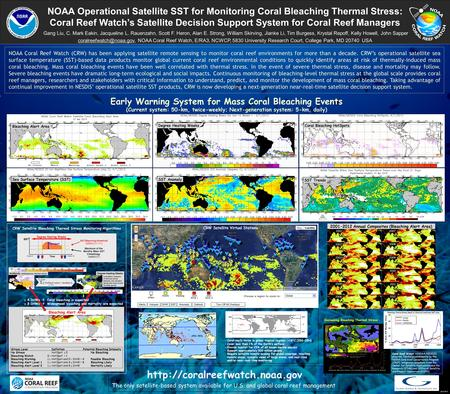 NOAA Coral Reef Watch (CRW) has been applying satellite remote sensing to monitor coral reef environments for more than a decade. CRW's operational satellite.