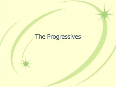 The Progressives. Beginnings The Progressive Era sought to bring change to the country through government It was an attempt to combat the problems created.