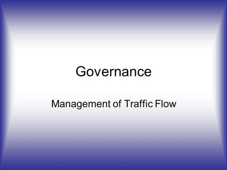 Governance Management of Traffic Flow. Sufficient land must be set aside for different uses.