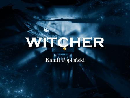 Witcher Kamil Pop ł o ń ski. The Witcher: Season of Storms is a book written by the greatest Polish fantasy writer Andrzej Sapkowski. The author has written.
