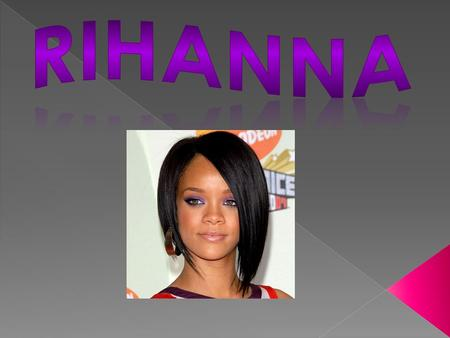 Full name Robyn Rihanna Fenty, born February 20, 1988. The well-known singer born in Saint Michael, Barbados, began her career in 2003.