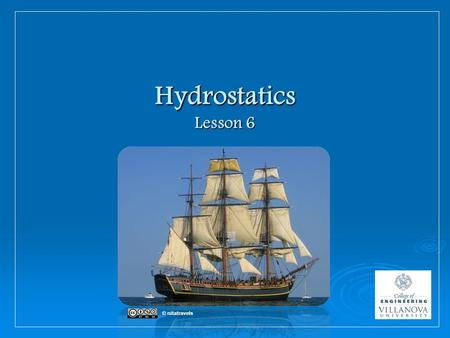 Hydrostatics Lesson 6 © nitatravels. Fluids are Everywhere  Liquids or Gasses  Air is a fluid!!!  Typically take the shape of their container.