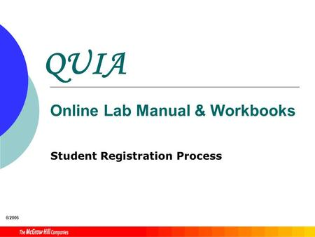 QUIA Online Lab Manual & Workbooks Student Registration Process 6/2006.