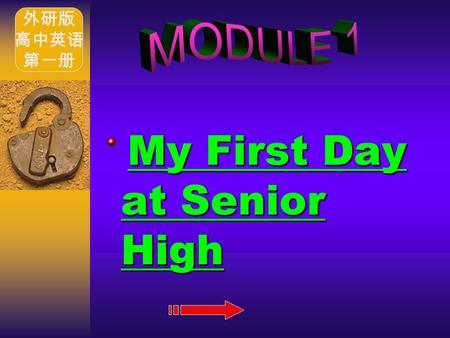 My First Day at Senior High My First Day at Senior High 外研版 高中英语 第一册.
