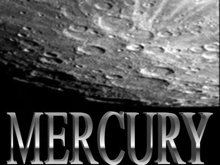 Mercury is the first planet out from the sun. It is 57,910,000 km from the sun, about 1/3 of the way between the Sun and Earth.