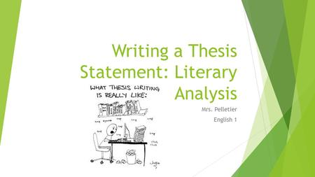 where is the thesis statement located in a literary analysis essay Introductions and thesis statements • build to the thesis sentence : a clear, concise statement of the specific a careful analysis of the evidence.