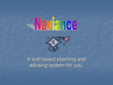 A web based planning and advising system for you..