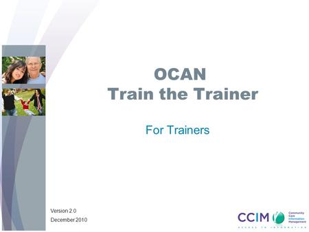 OCAN Train the Trainer For Trainers Version 2.0 December 2010.