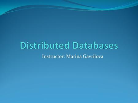 Instructor: Marina Gavrilova. Outline Introduction Types of distributed databases Distributed DBMS Architectures and Storage Replication Synchronous replication.