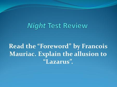 "Read the ""Foreword"" by Francois Mauriac. Explain the allusion to ""Lazarus""."