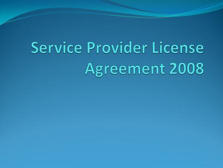 Services Provider License Agreement - SPLA Software Services for third parties SPLA-License program enables Software Services for third parties on subscriber.