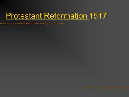 Protestant Reformation 1517. Renaissance's effect People began to question their lives and authority.