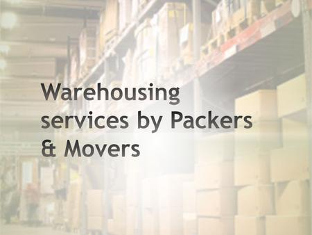 There are several Packing and Moving companies that provide Warehousing and storage services for storing goods for a short period of time. Suppose you.